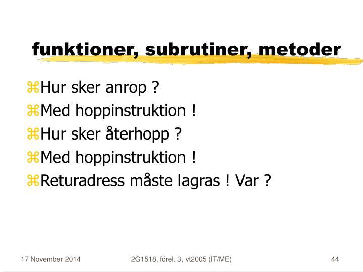 funktioner, subrutiner, metoder