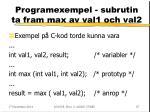 programexempel subrutin ta fram max av val1 och val2