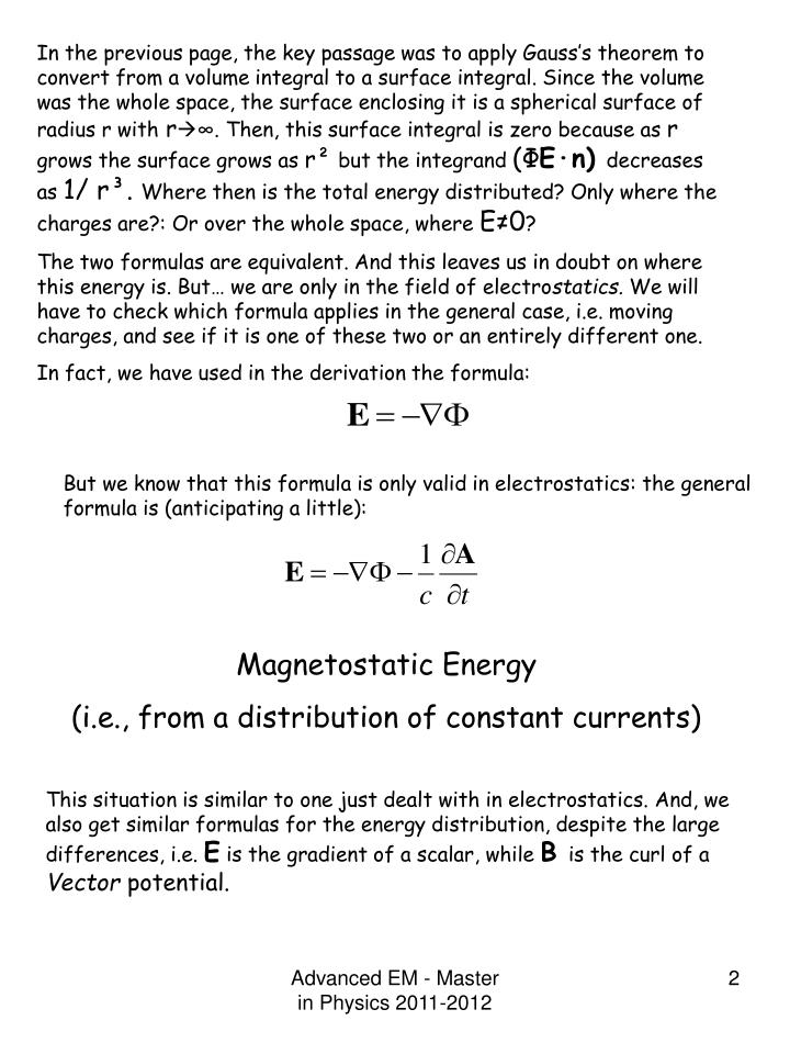 In the previous page, the key passage was to apply Gauss's theorem to convert from a volume integral to a surface integral. Since the volume was the whole space, the surface enclosing it is a spherical surface of radius r with
