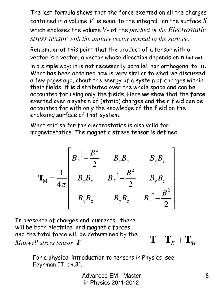The last formula shows that the force exerted on all the charges contained in a volume