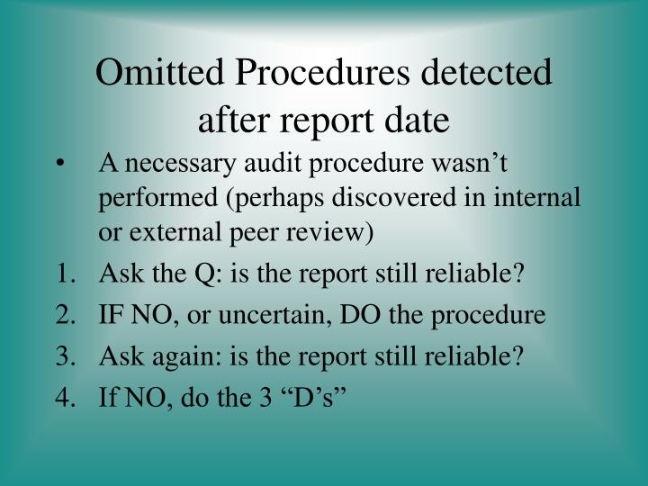 A necessary audit procedure wasn't performed (perhaps discovered in internal or external peer review)