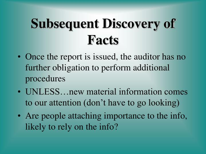 Once the report is issued, the auditor has no further obligation to perform additional procedures