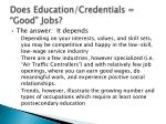 does education credentials good jobs