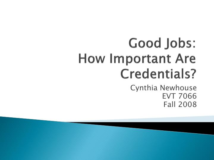 good jobs how important are credentials