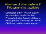 allow use of other systems if evr systems not available