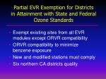 partial evr exemption for districts in attainment with state and federal ozone standards