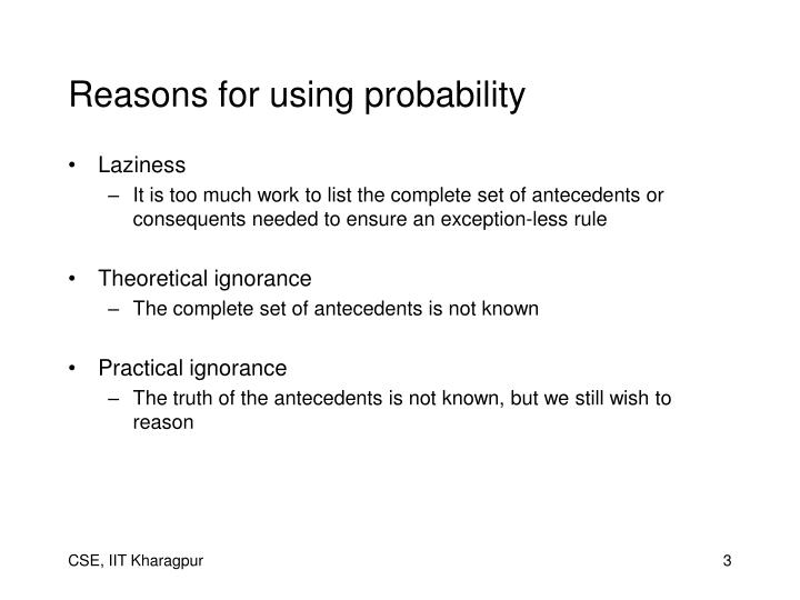 Reasons for using probability