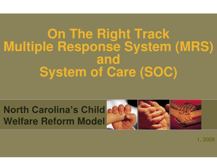 On the right track multiple response system mrs and system of care soc