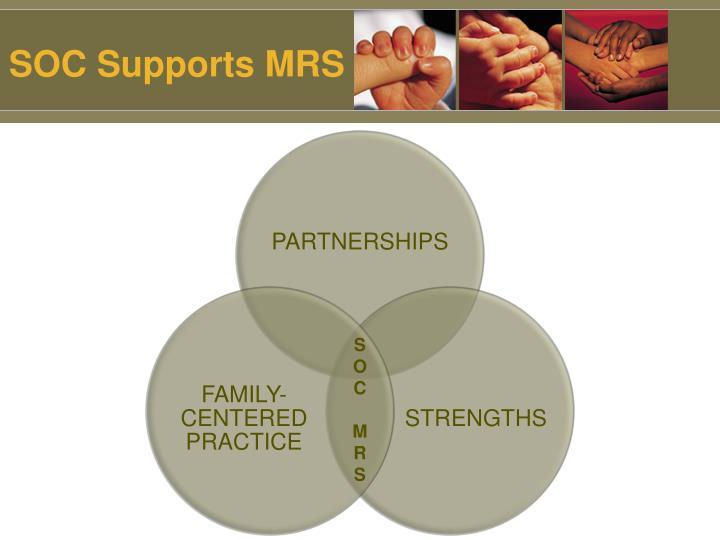SOC Supports MRS