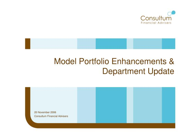Model portfolio enhancements department update