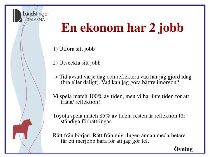 En ekonom har 2 jobb