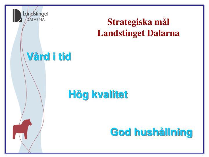 Strategiska mål  Landstinget Dalarna