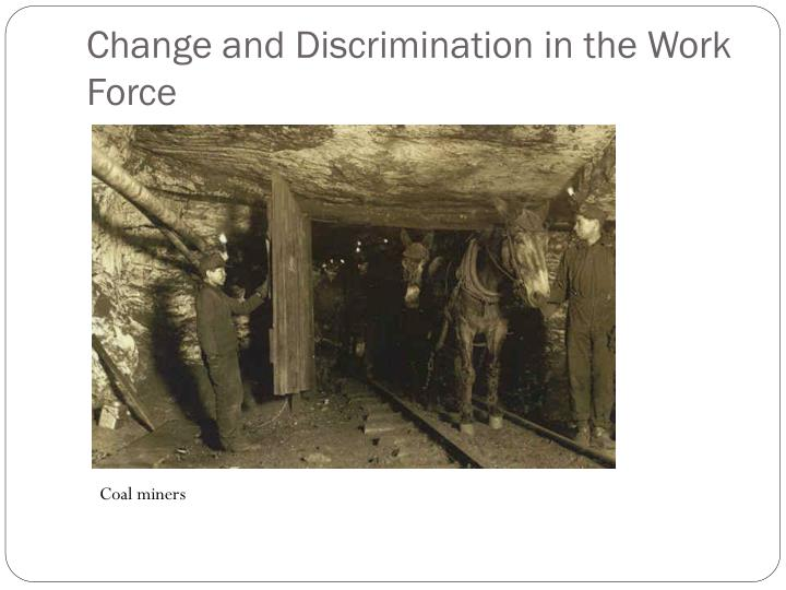 Change and Discrimination in the Work Force
