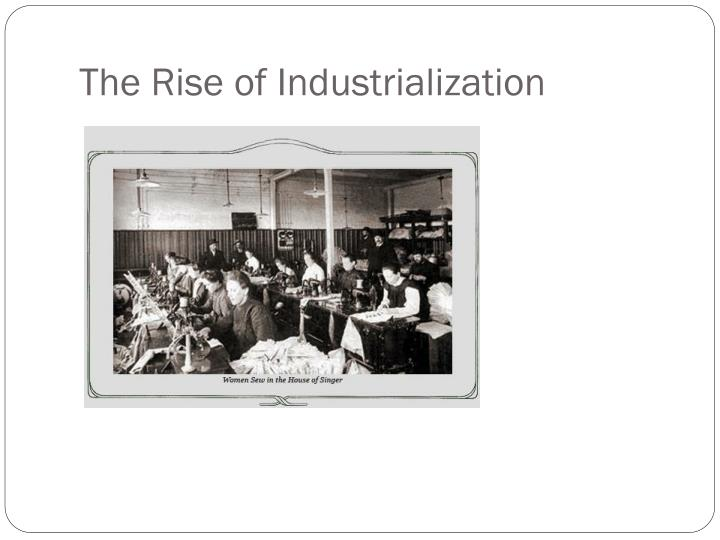 The Rise of Industrialization