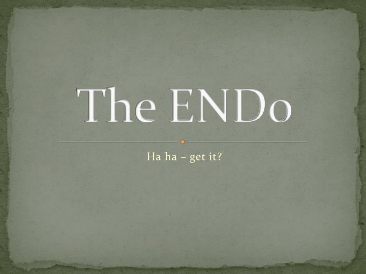 The ENDo