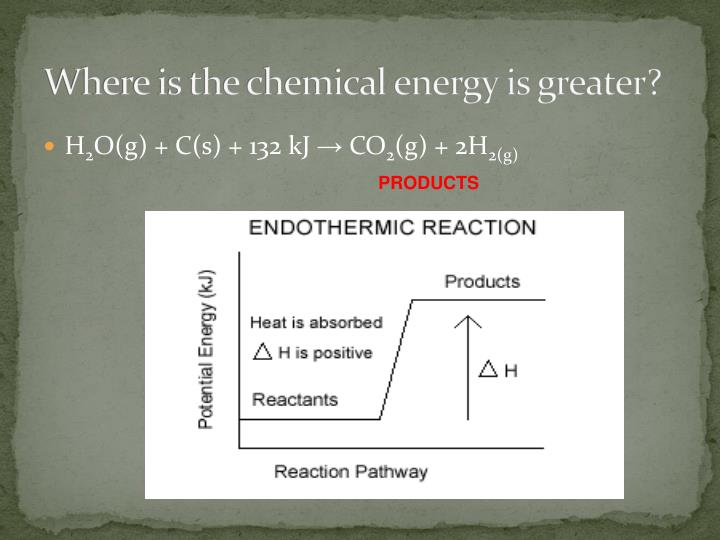 Where is the chemical energy is greater?