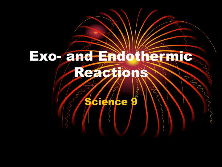 Exo- and Endothermic Reactions