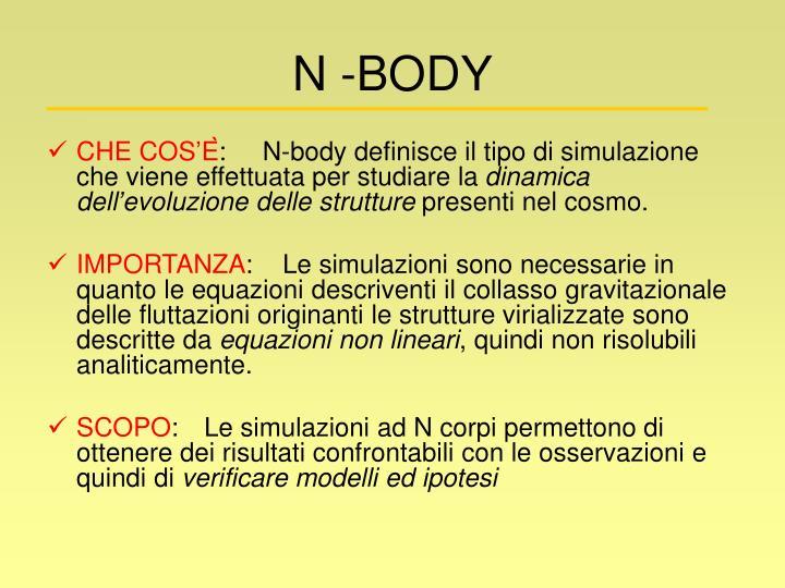 N -BODY
