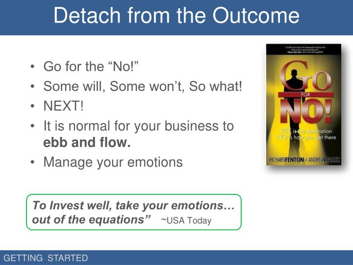 Detach from the Outcome