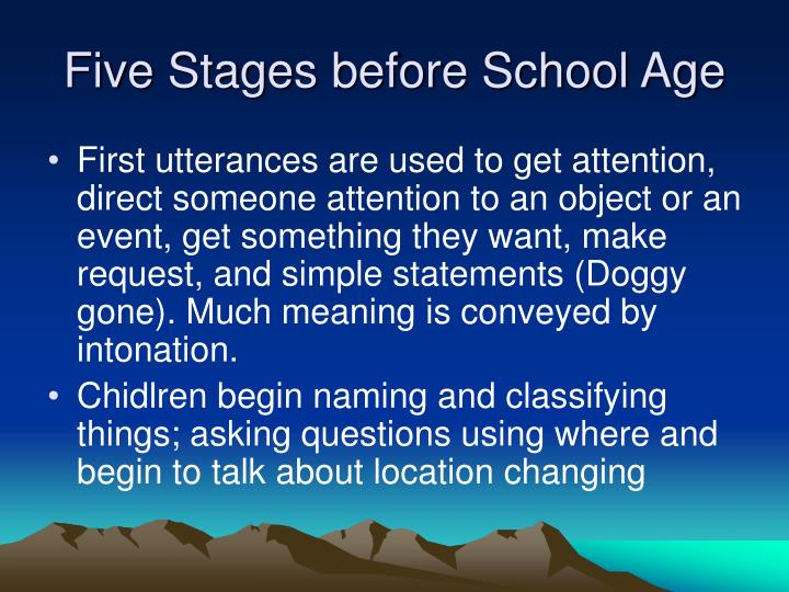 Five Stages before School Age