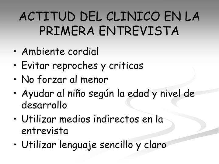ACTITUD DEL CLINICO EN LA PRIMERA ENTREVISTA