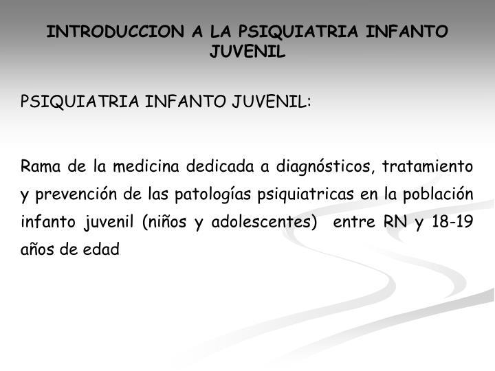 INTRODUCCION A LA PSIQUIATRIA INFANTO JUVENIL