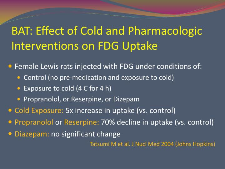 BAT: Effect of Cold and Pharmacologic Interventions on FDG Uptake