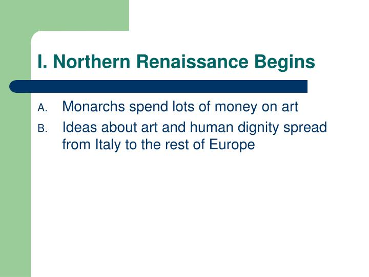 I. Northern Renaissance Begins