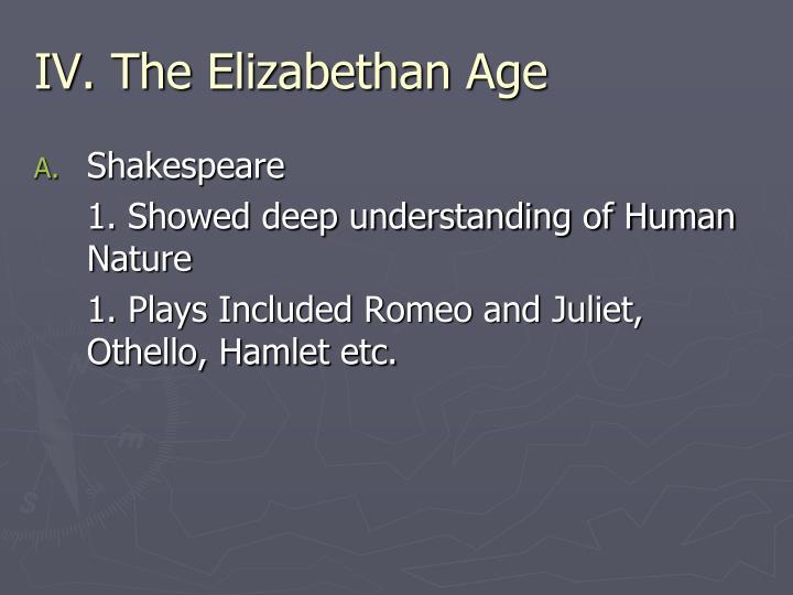 IV. The Elizabethan Age