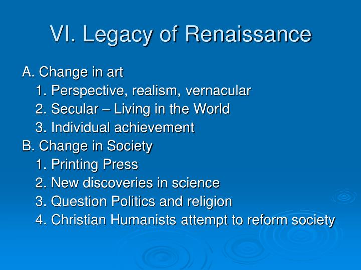 VI. Legacy of Renaissance