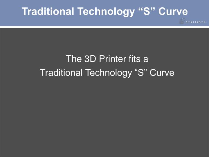 "Traditional Technology ""S"" Curve"