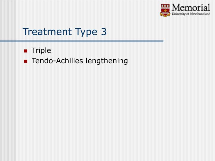 Treatment Type 3