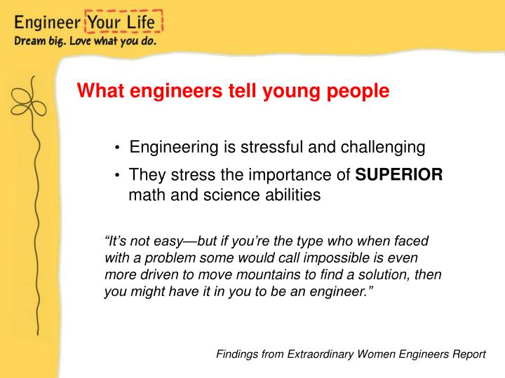 What engineers tell young people