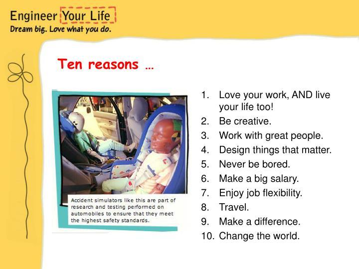Ten reasons …