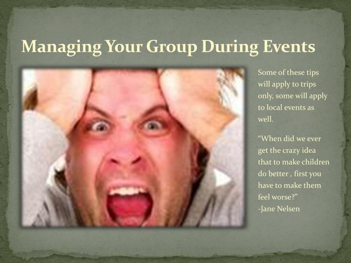 Managing Your Group During Events