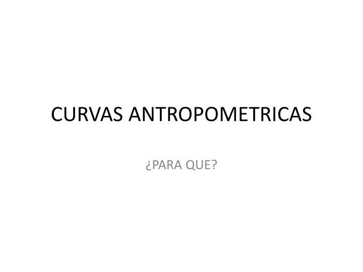 CURVAS ANTROPOMETRICAS