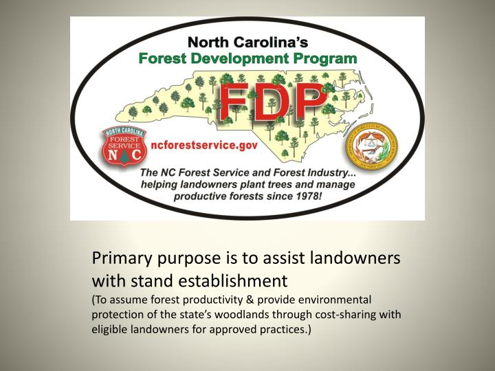 Primary purpose is to assist landowners with stand establishment