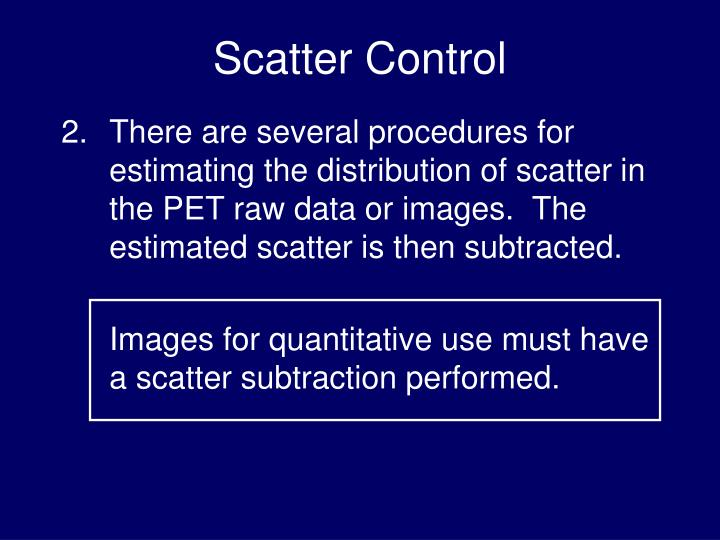 Scatter Control
