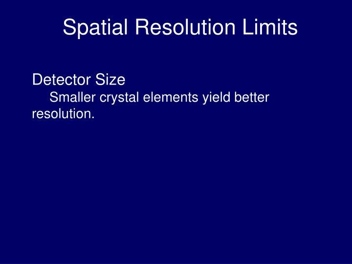 Spatial Resolution Limits