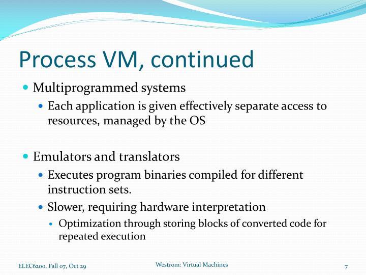 Process VM, continued