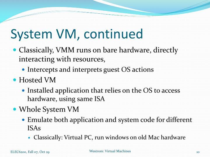 System VM, continued