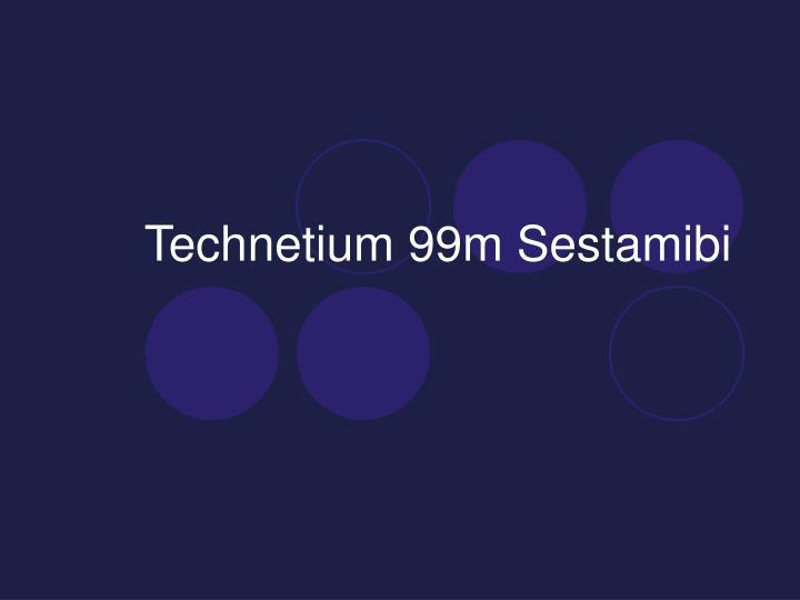Technetium 99m Sestamibi