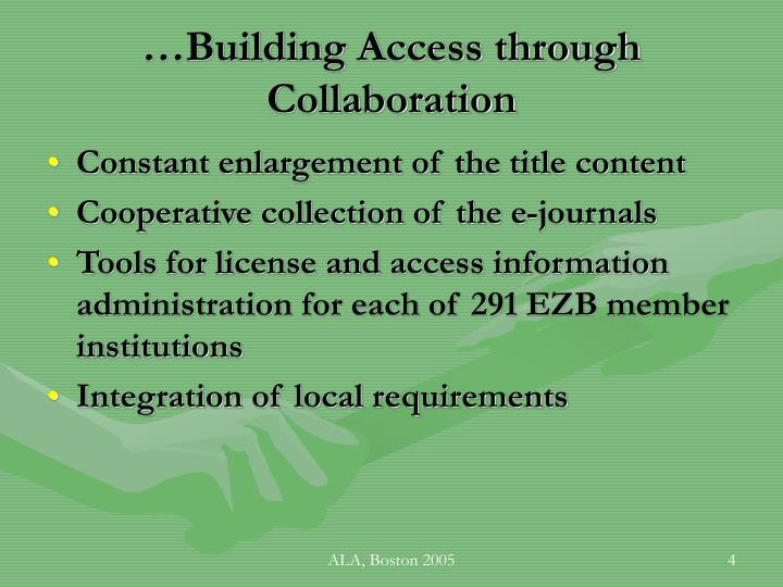 …Building Access through Collaboration