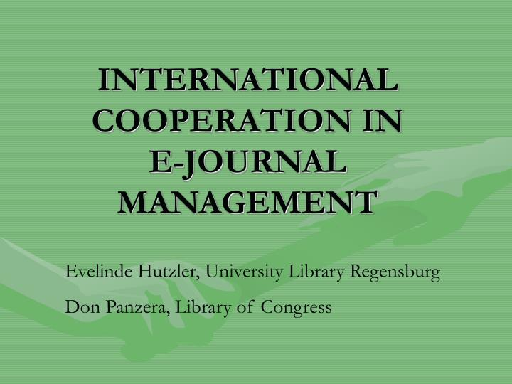 International cooperation in e journal management