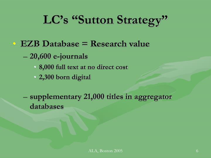 "LC's ""Sutton Strategy"""