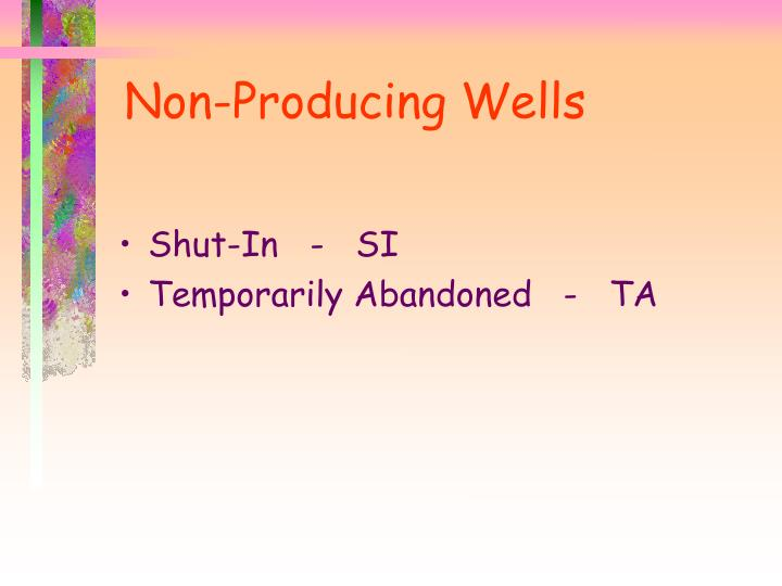 Non-Producing Wells