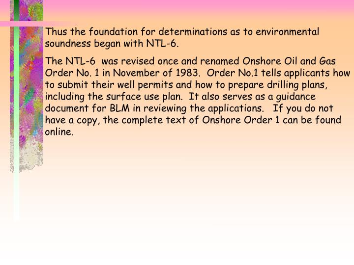 Thus the foundation for determinations as to environmental soundness began with NTL-6.
