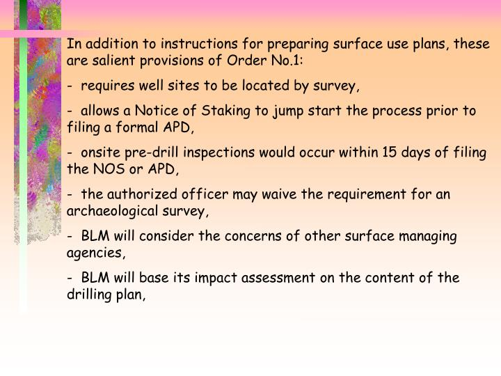 In addition to instructions for preparing surface use plans, these are salient provisions of Order No.1: