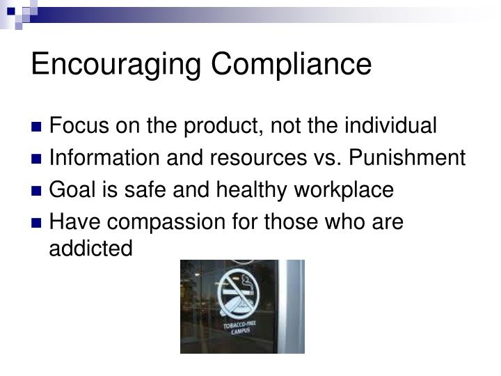 Encouraging Compliance