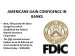 americans gain confidence in banks